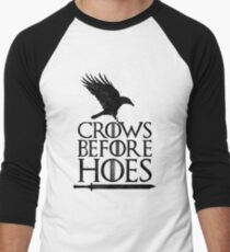 GoT Crows Before Hoes  T-Shirt