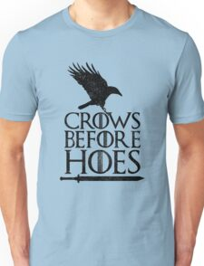 GoT Crows Before Hoes  Unisex T-Shirt
