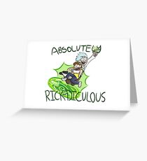 Absolutely Rick-diculous [With Text] Greeting Card