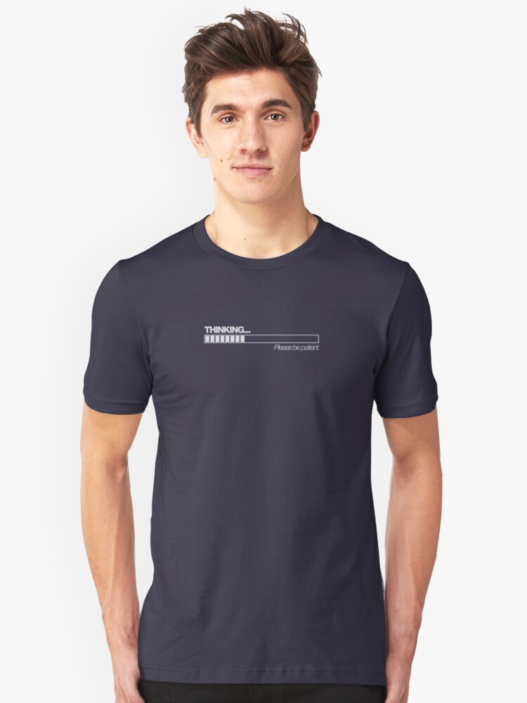 Thinking (please be patient) Unisex T-Shirt Front