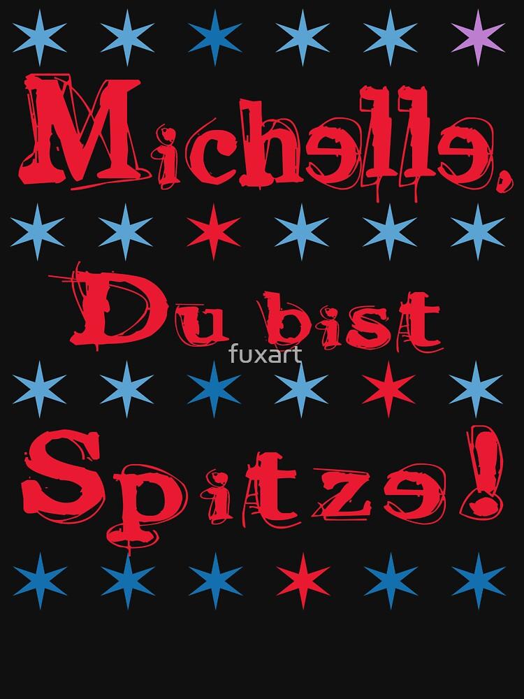 Michelle, Du bist Spitze! von fuxart