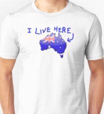 Australiana - I Live Here T-Shirt Unisex T-Shirt