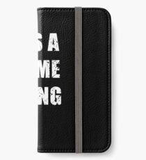 Its A Meme Thing iPhone Wallet/Case/Skin
