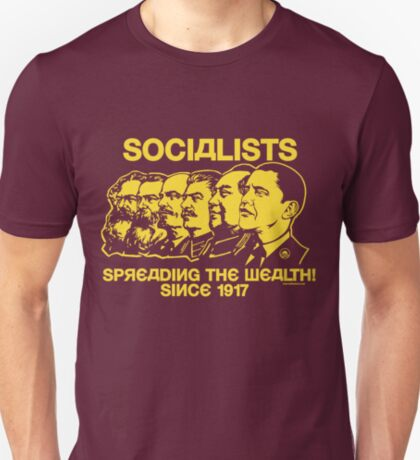 Socialists: Spreading the Wealth  T-Shirt