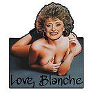 Golden Girls - Love, Blanche by IndecentDesigns