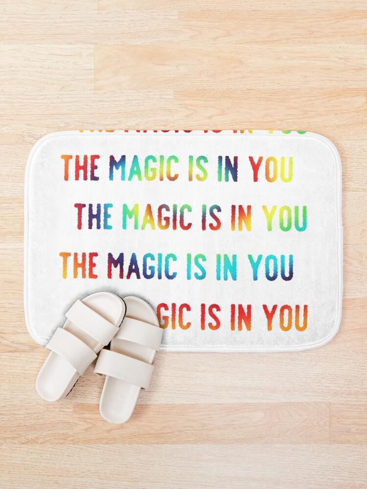 Alternative Ansicht von Die Magie ist in dir Badematte