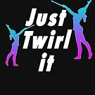 Top Spaß Baton Twirling Twirl es einfach Geschenk-Design von LGamble12345