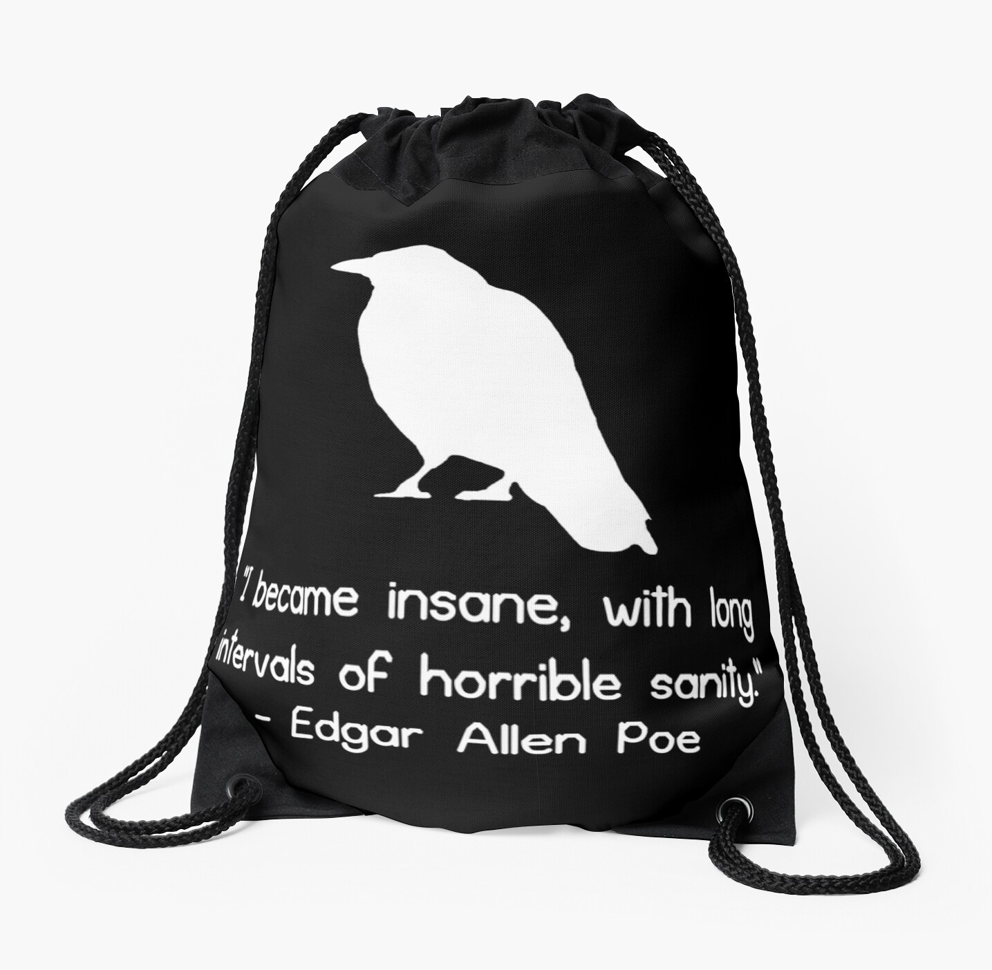 i became insane edgar allen poe quote geek funny nerd drawstring i became insane edgar allen poe quote geek funny nerd