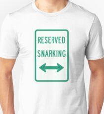 Reserved Snarking Unisex T-Shirt