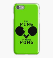 Ill ping if you ll pong geek funny nerd iPhone Case/Skin
