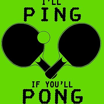 Ill ping if you ll pong geek funny nerd by sayasiti