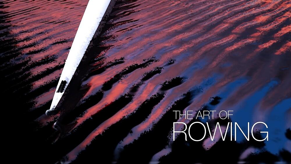 The Art Of Rowing by Richard Rabassa