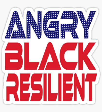 #OurPatriotism: Angry Black Resilient (Red, White, Blue) by Onjena Yo Glossy Sticker