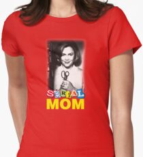 Serial Mom! Womens Fitted T-Shirt
