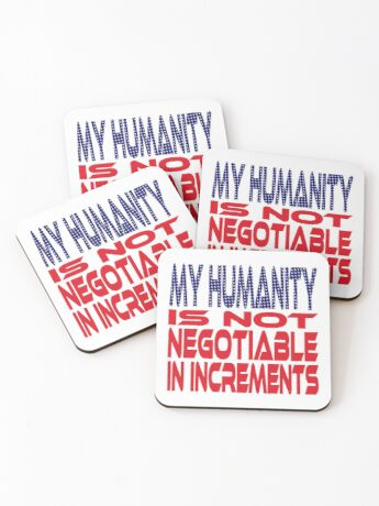 #OurPatriotism: My Humanity is Not Negotiable in Increments (Red, White, Blue) by Grey Williamson Coasters