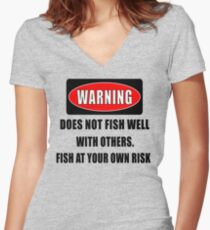 Warning... Does not fish well with others Women's Fitted V-Neck T-Shirt