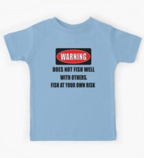 Warning... Does not fish well with others Kids Tee