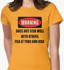 Warning... Does not fish well with others Womens Fitted T-Shirt