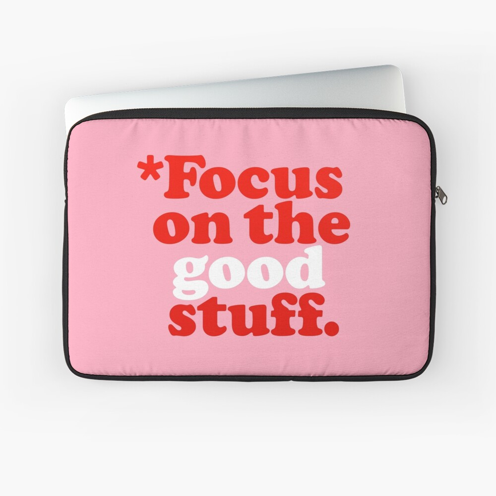 Focus On The Good Stuff {Pink & Red Version} Laptop Sleeve