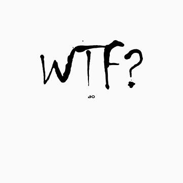 WTF? What The Font (black text) by aowear