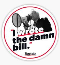 I Wrote the Damn Bill! Sticker