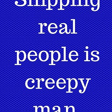 Shipping real people is crazy by GraceHelen