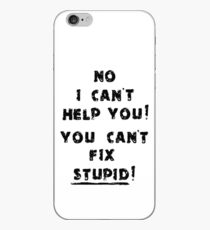 You Cant Fix Stupid iPhone Case