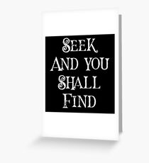 Gift for Traveler - Seek and you Shall Find Greeting Card