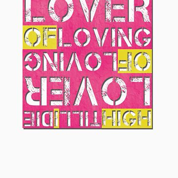 High Till I Die -  Lover Of Lovin by fgdesign