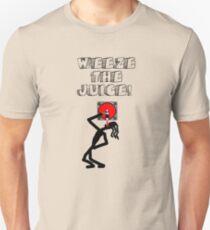 Weeze the Juice! Unisex T-Shirt