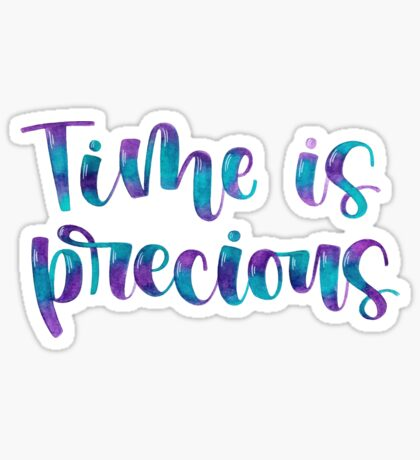 Time is Precious - Positive Quote Sticker