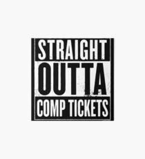Straight Outta Comp Tickets White Art Board
