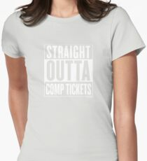 Straight Outta Comp Tickets White Womens Fitted T-Shirt