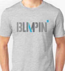 BUMPIN' Unisex T-Shirt