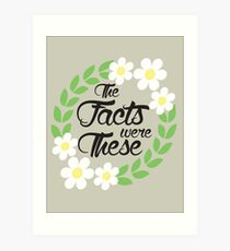 The Facts Were These Art Print