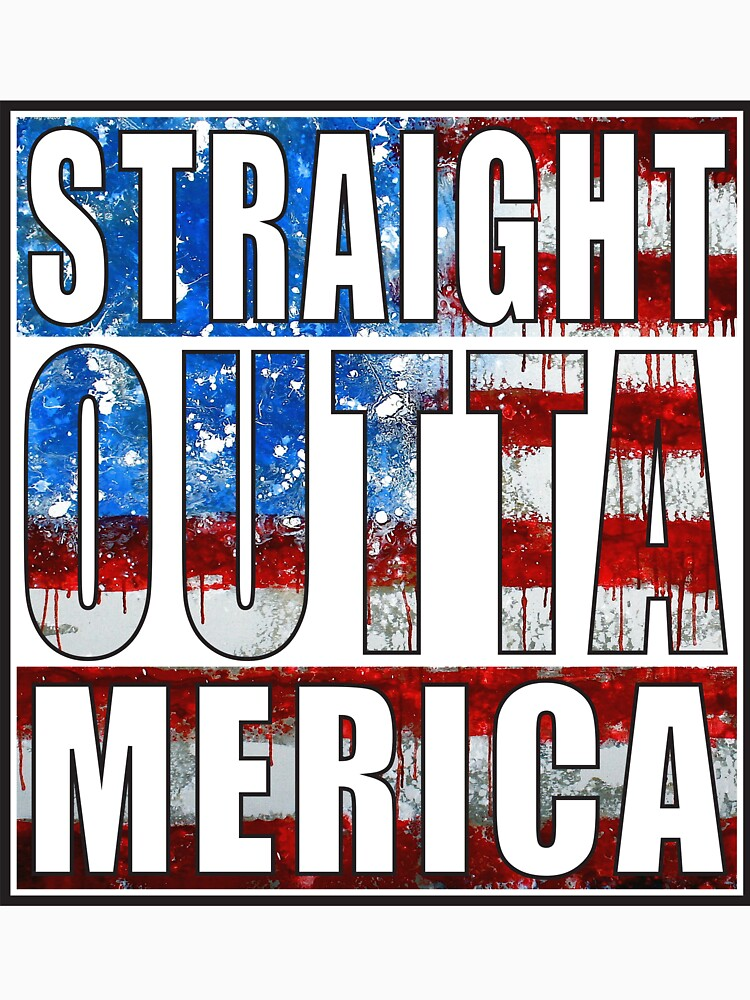 Straight Outta Merica by straightoutta