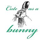 Cute as a bunny by Konni Jensen