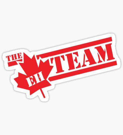 The Eh Team  Sticker