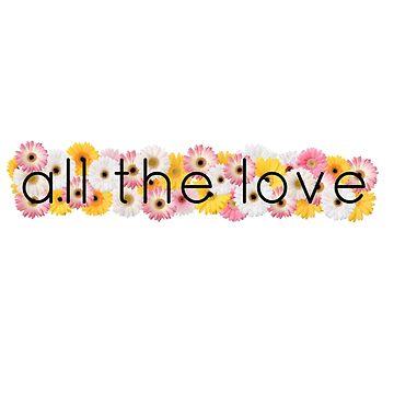 All the Love 1 by wishforlondon