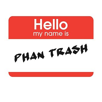 Phan Trash by periphescence