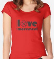 Love is the movement Fitted Scoop T-Shirt