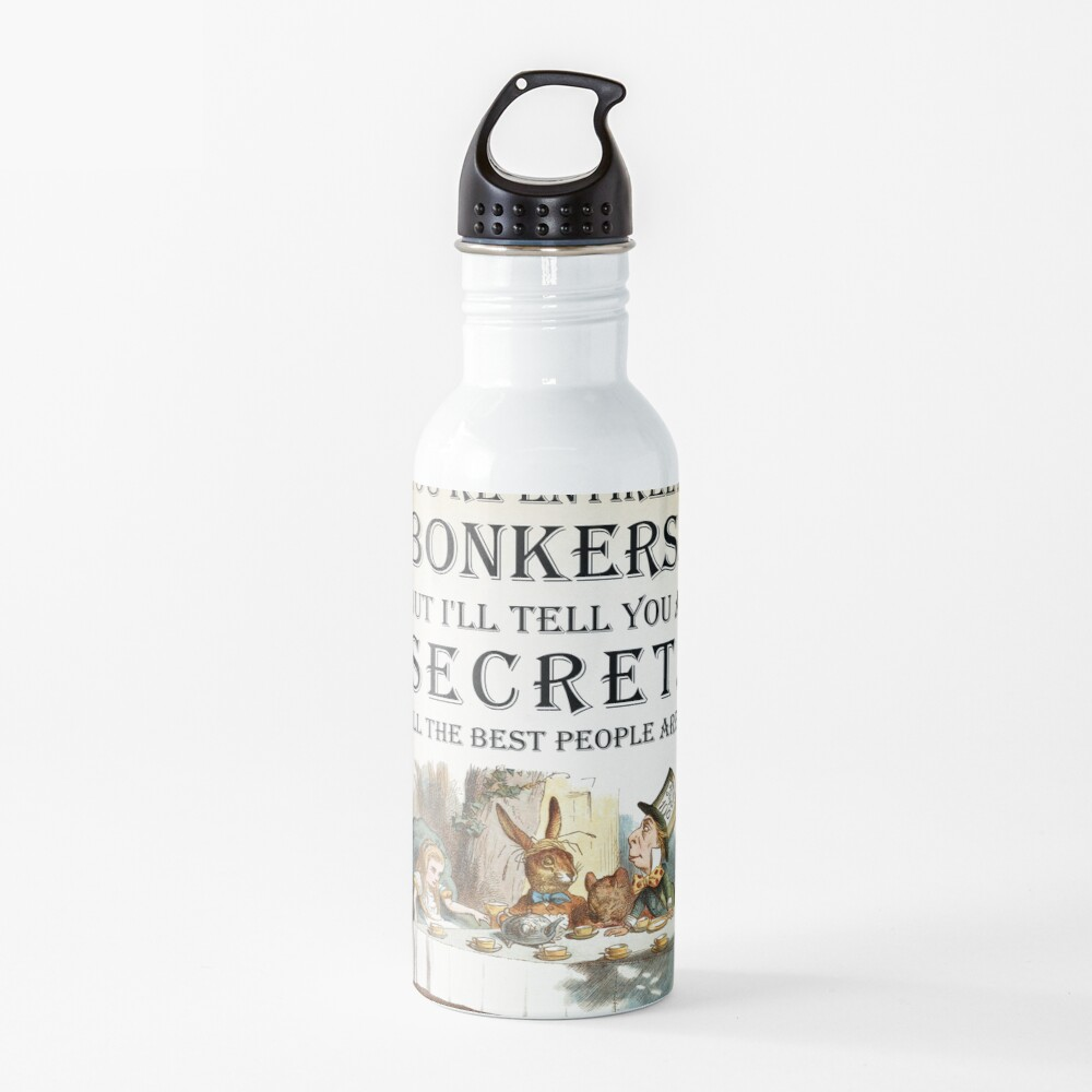 Alice In Wonderland - Tea Party - You're Entirely Bonkers - Quote  Water Bottle