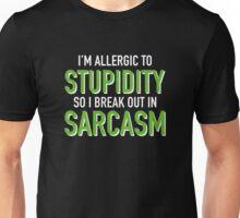 I'm Allergic To Stupidity Unisex T-Shirt