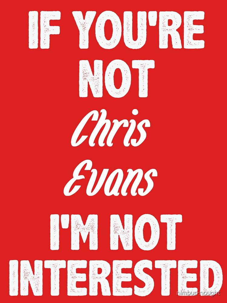 If you're not Chris Evans by nimbus-nought