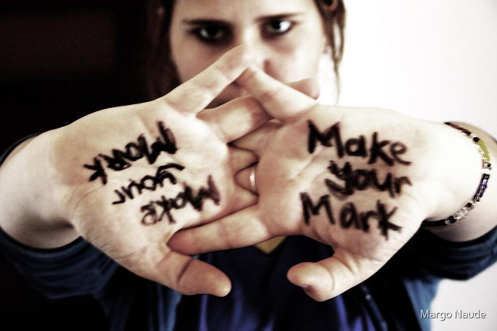 Make Your Mark by Margo Naude