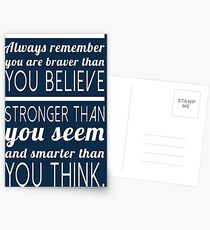 Always remember you are braver than you believe, stronger than you seem and smarter than you think Postcards