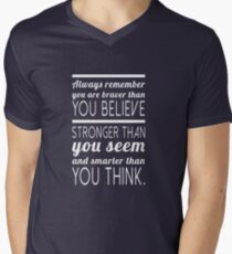 Always remember you are braver than you believe, stronger than you seem and smarter than you think Men's V-Neck T-Shirt
