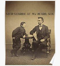 Lincoln - Stop Staring at My Beard Poster