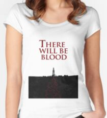 There Will Be Blood - Blood & Oil Women's Fitted Scoop T-Shirt