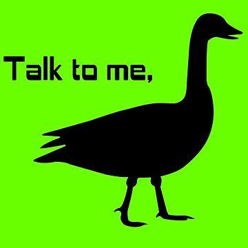 Talk to me goose geek funny nerd by sayasiti